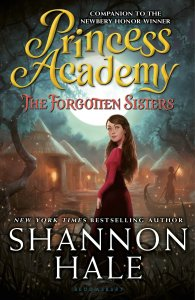 """""""Princess Academy - The Forgotten Sisters"""" by Shannon Hale."""