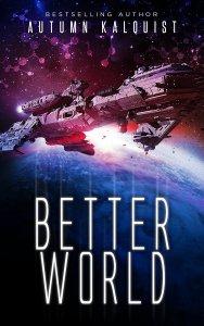 """""""Better World"""" by Autumn Kalquist."""