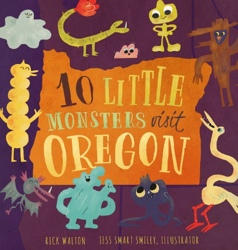 """10 Little Monsters Visit Oregon"" by Rick Walton."
