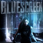 Bluescreen by Dan Wells – book review