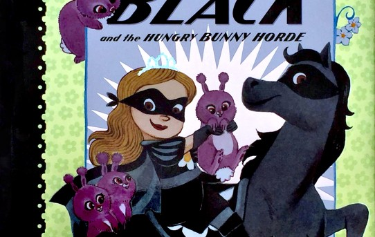 """The Princess in Black and the Hungry Bunny Horde"" by Shannon Hale and Dean Hale."