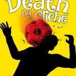Death by Cliché by Bob Defendi – book review