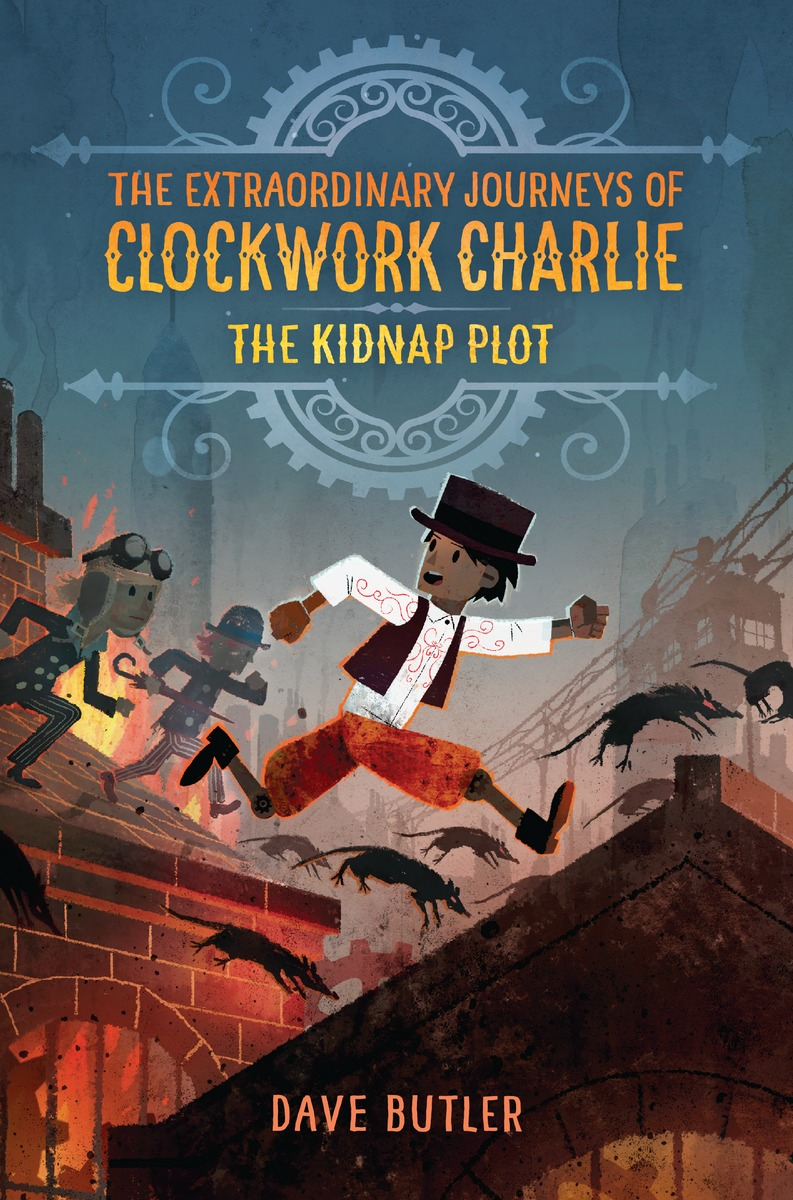 """""""The Extraordinary Journeys of Clockwork Charlie - The Kidnap Plot"""" by Dave Butler."""