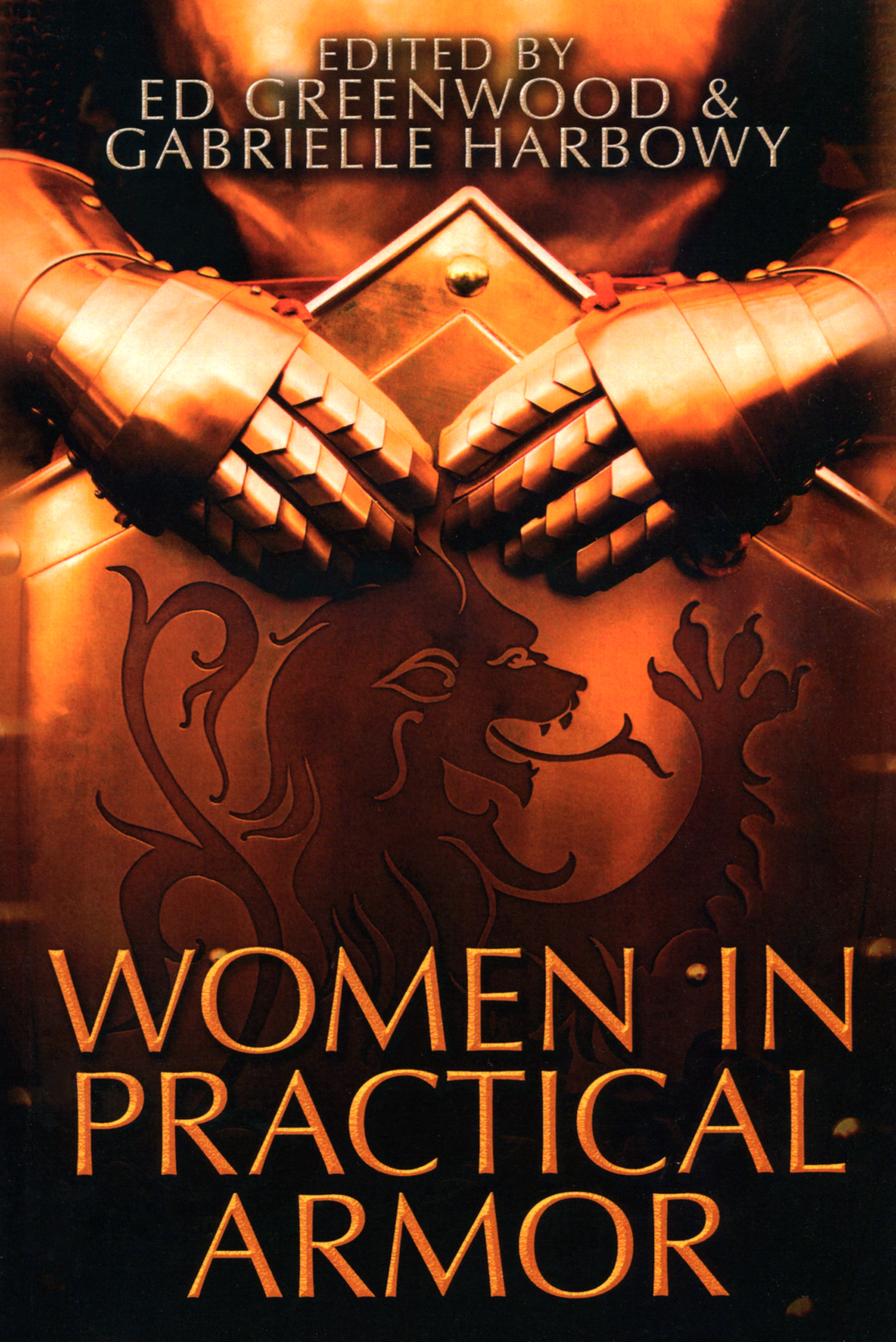 """Women in Practical Armor"" edited by Ed Greenwood and Gabrielle Harbowy."