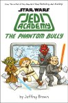 """""""Star Wars Jedi Academy - The Phantom Bully"""" by Jeffrey Brown."""