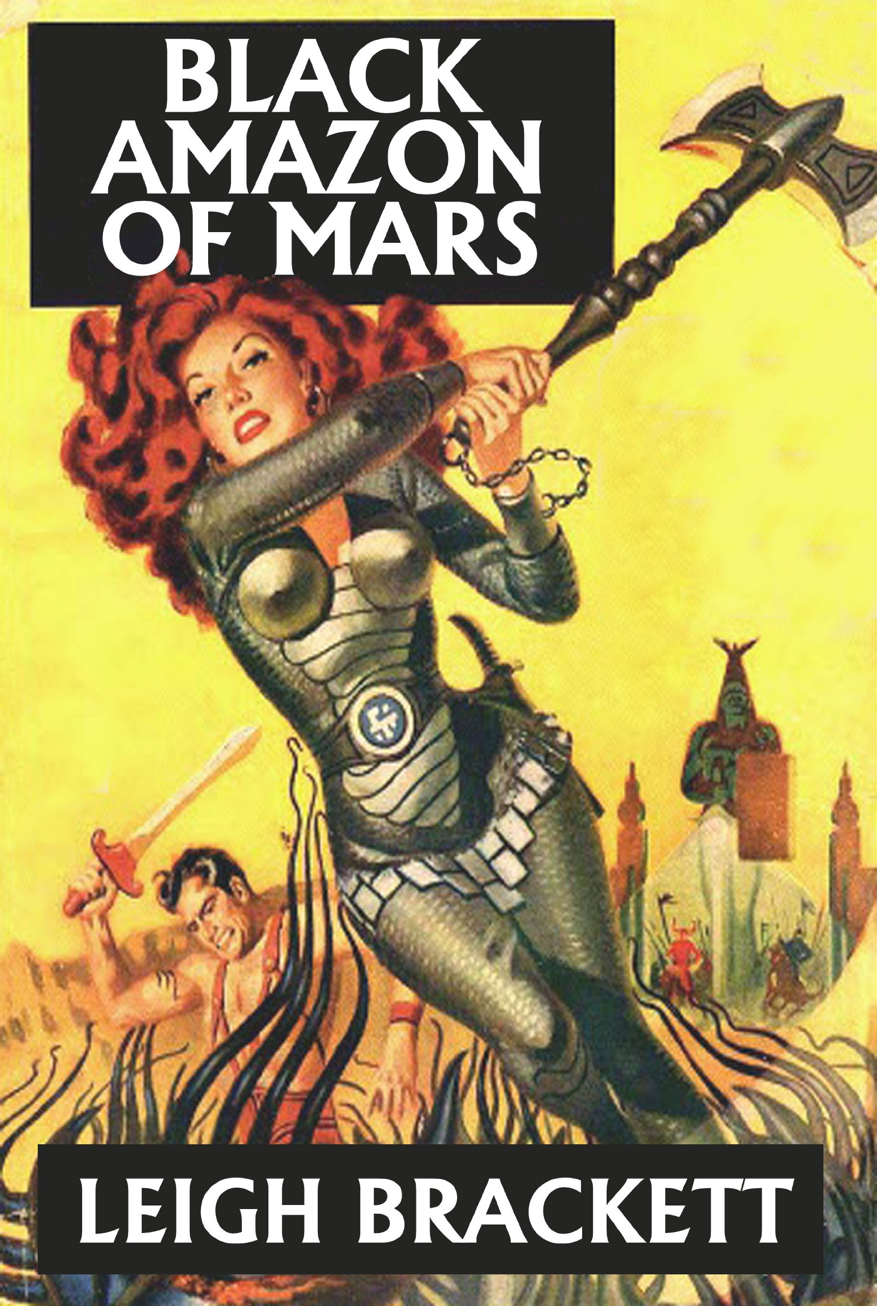 """Black Amazon of Mars"" by Leigh Brackett."