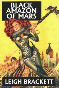 """Black Amazon of Mars"" by Leigh Brackett."