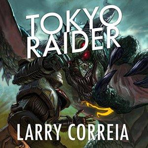 """Tokyo Raider"" by Larry Correia - audiobook."