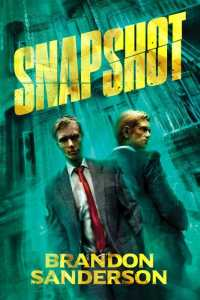"""Snapshot by Brandon Sanderson"" - limited hardcover from Vault Books."