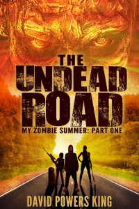 """The Undead Road - My Zombie Summer Part One"" by David Powers King."