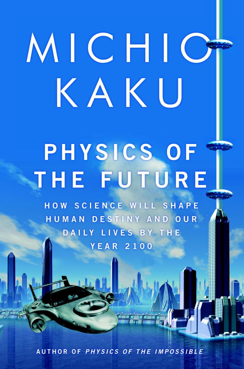 Physics of the Future by Michio Kaku - book review