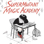 SuperMutant Magic Academy by Jillian Tamaki – graphic novel review
