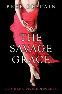 """The Savage Grace"" by Bree Despain."