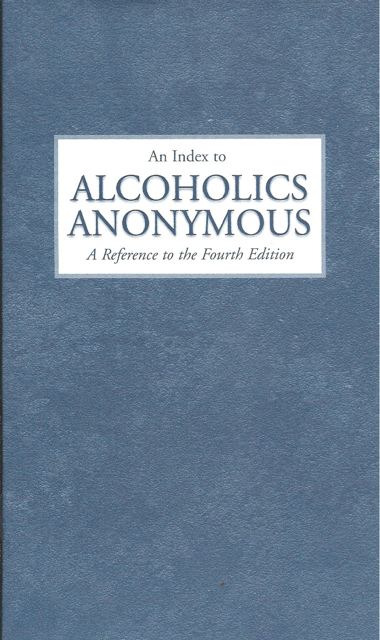 An Index To Alcoholics Anonymous Big Book 4th Edition