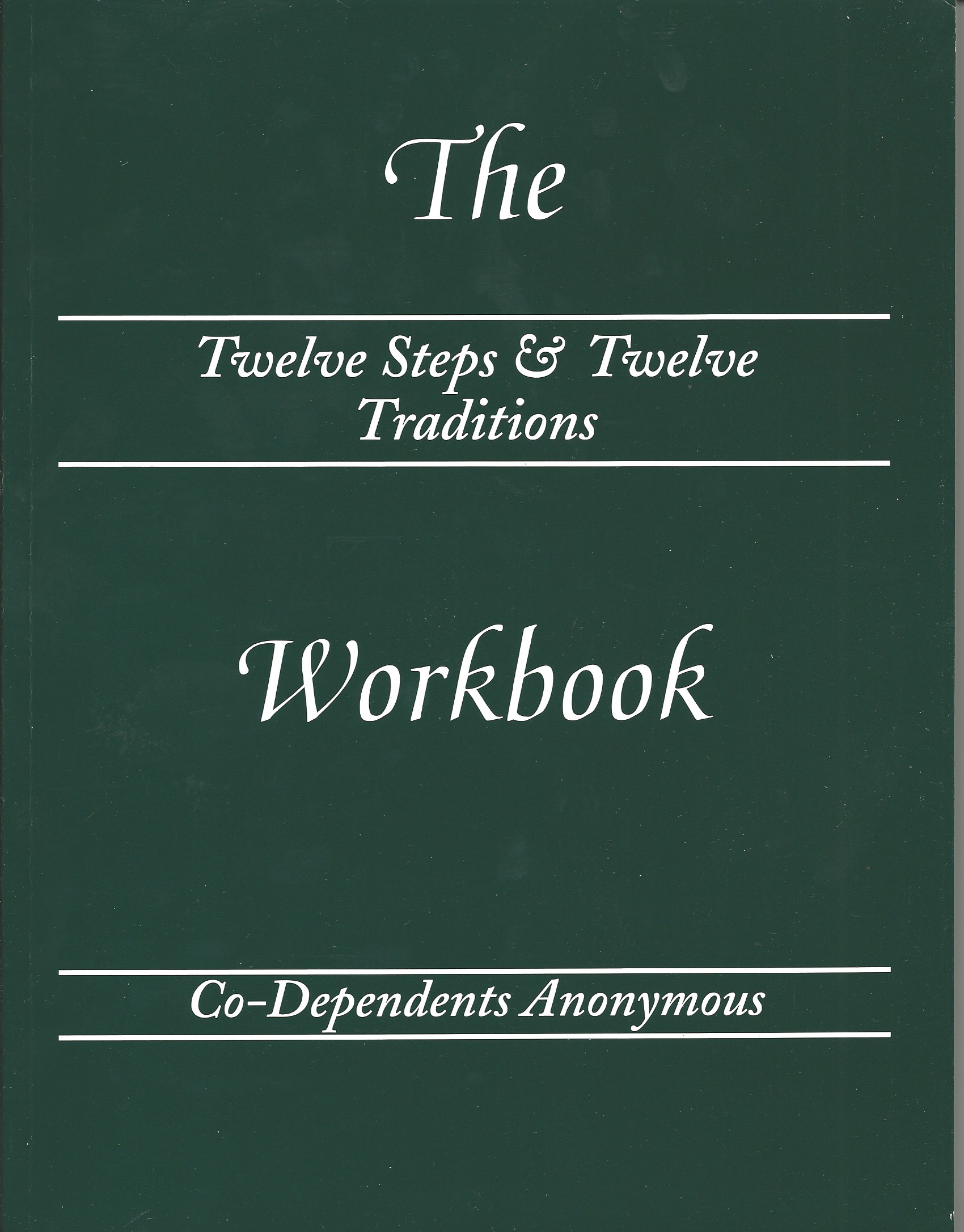 Co Dependents Anonymous Twelve Steps Amp Twelve Traditions