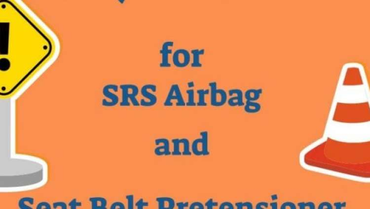 Precautions For Srs Air Bag And Seat Belt Pretensioner Myairbags Airbag Reset Seat Bel