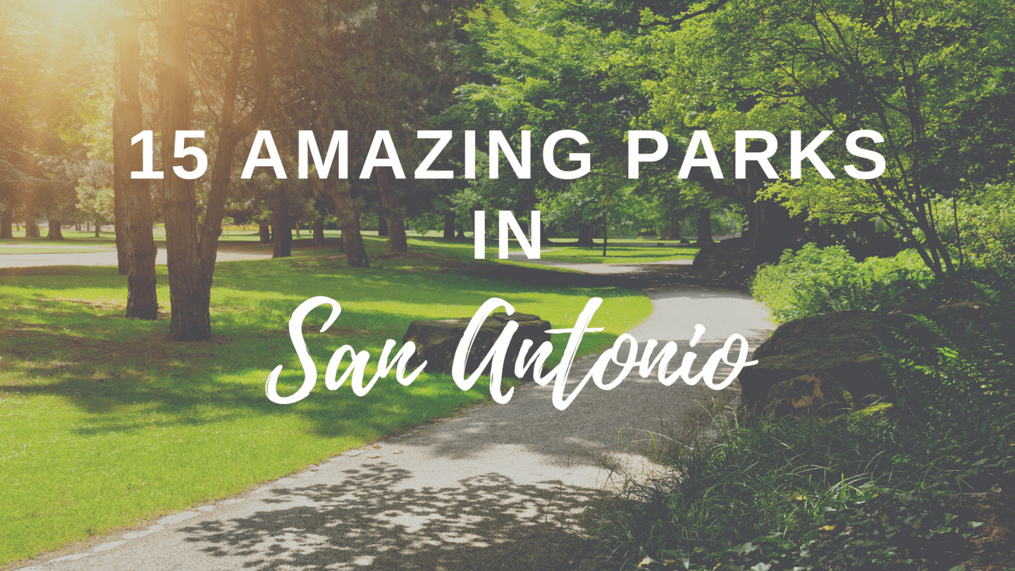 best parks in san antonio