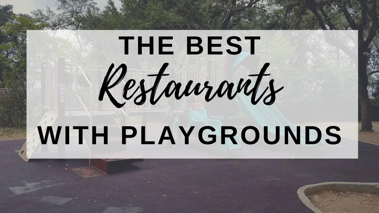 top kid friendly restaurants and san antonio restaurant with a playground