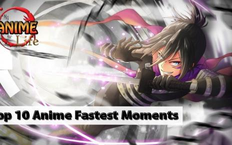 Top 10 Fastest Anime Moments