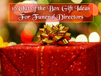 19 Out Of The Box Gift Ideas For Funeral Directors