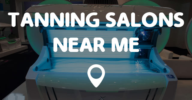 Tanning Salon Near Me: 4 Tips to Find the Best Tanning Places near You 12