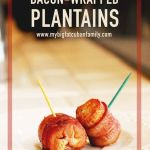Bacon wrapped plantains recipe