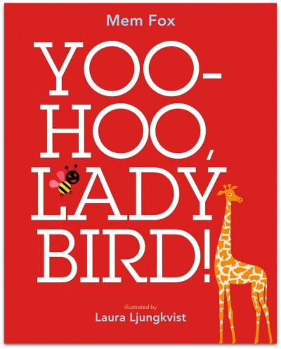 Yoo-hoo, Lady Bird by Mem Fox