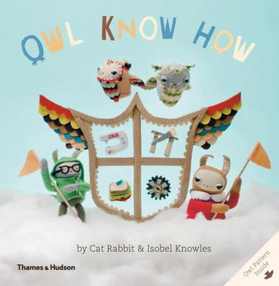 Owl Know How - Isobel Knowles & Cat Rabbit