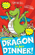 There's A Dragon In My Dinner - Tom Nicoll & Sarah Horne