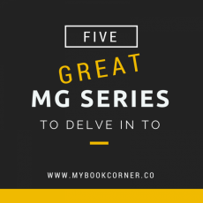 5 Fabulous MG Series to Delve In To
