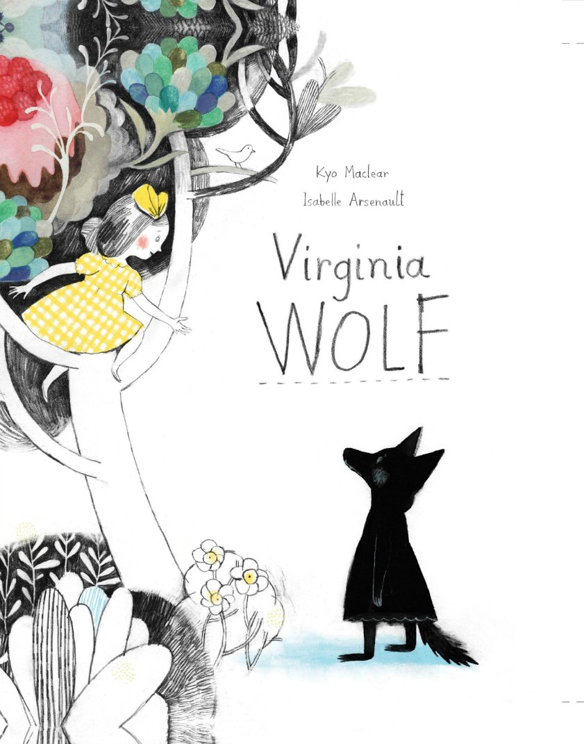 Virginia Wolf by Kyo Maclear and Isabelle Arsenault.