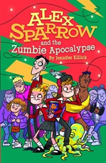 Alex Sparrow and the Zumbie Apocalypse by Jennifer Killick