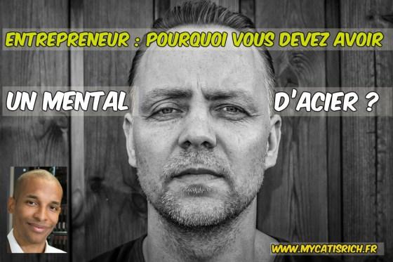 entrepreneur mental d'acier