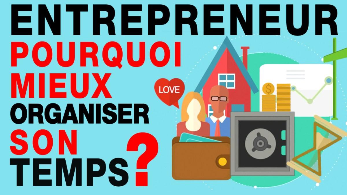 savoir gérer son temps entrepreneur