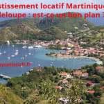 Investissement locatif Martinique, Guadeloupe : est-ce un bon plan ?