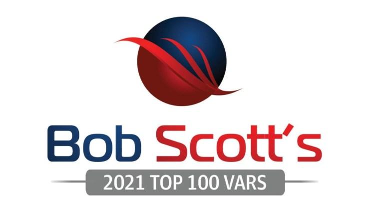 Bob Scott's Top 100 VARs for 2021
