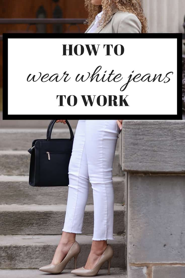 wear white jeans to work