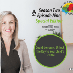 Tara Hunkin – What if Genomics Could Unlock the Key to Your Child's Health?