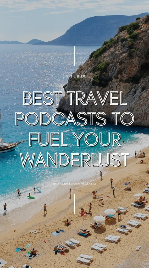 best travel podcasts to fuel your wanderlust