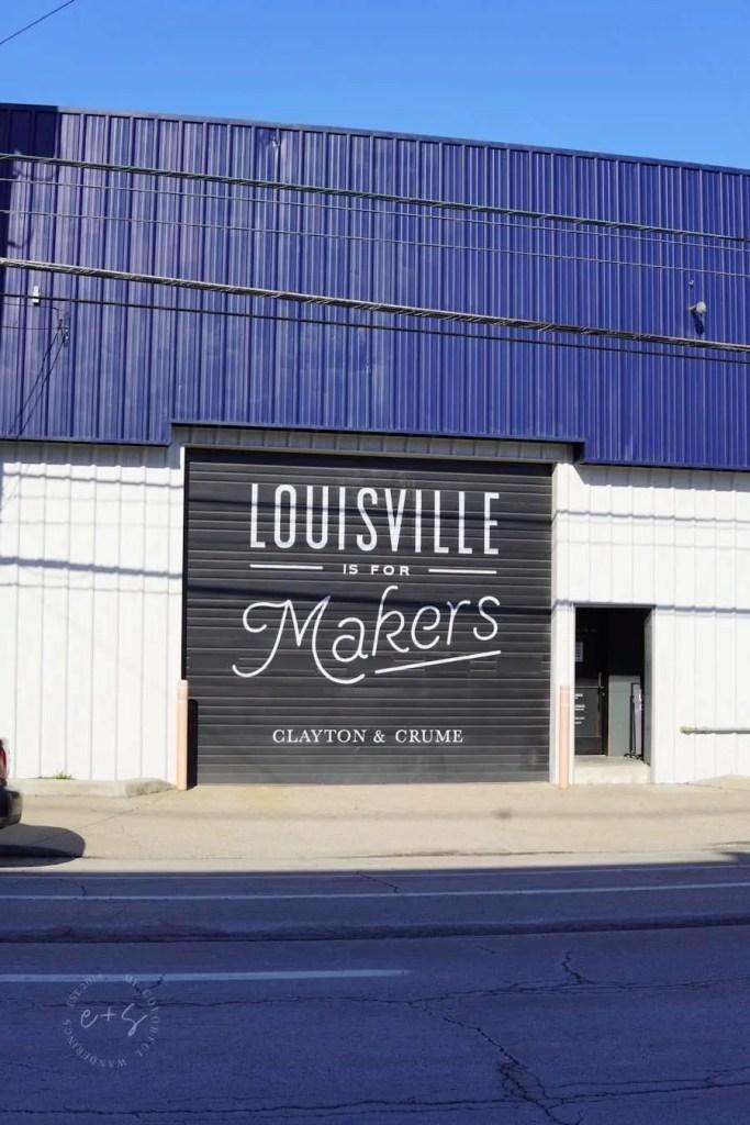 Louisville Is For Makers Mural - Clayton & Crume Mural - Louisville Murals