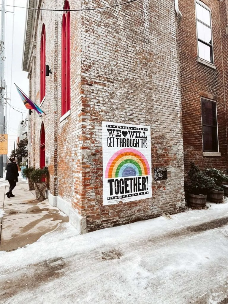 We'll Get Through This Together Mural Louisville kentucky