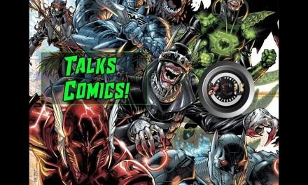 Dark Nights Metal, Comic Protecting & More! |Talks Comics! #5