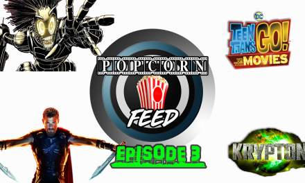 Krypton, Legion, New Releases & More! | POPCORN FEED #3