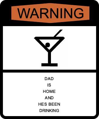 warning-drunk-dad.jpg