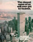 The closest some of us will ever get to heaven – The World Trade Center – New York