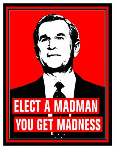 elect a madman - you get madness