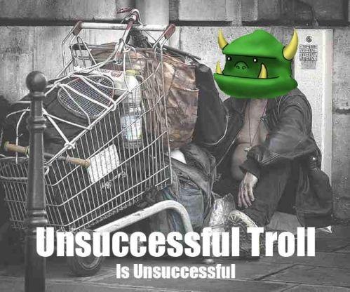 Unsuccessful Troll Is Unsuccessful