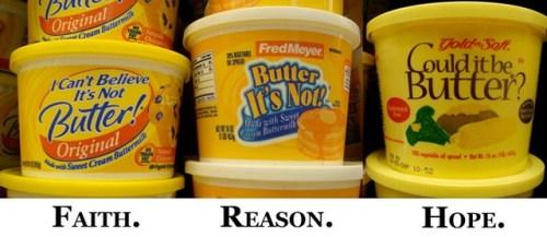 faith reason hope - butter