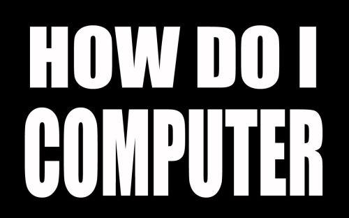 how do I computer
