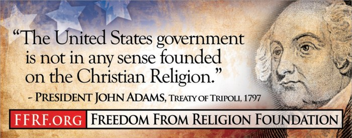 john adams - the united states government is not in any way founded on the christian religion